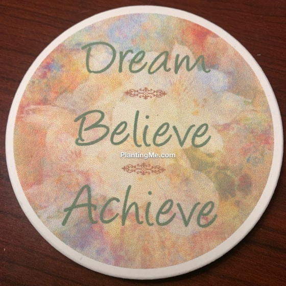 Visual Cues and Reminders PlantingMe.com Dream Believe Achieve