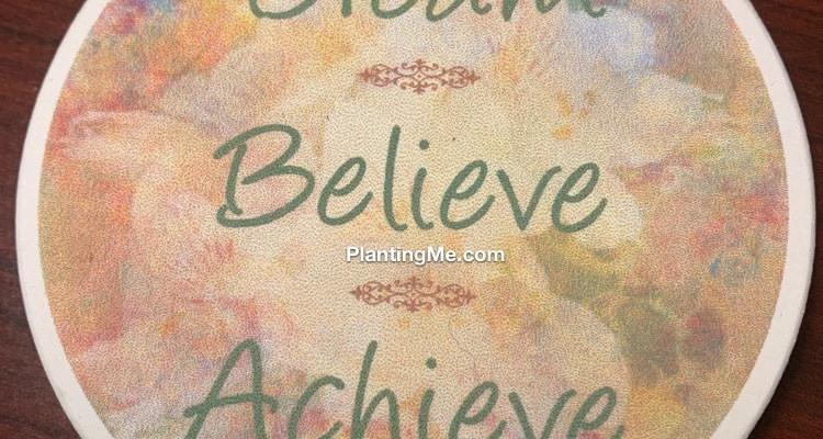 Visual Cues and Reminders PlantingMe.com Dream Believe Achieve